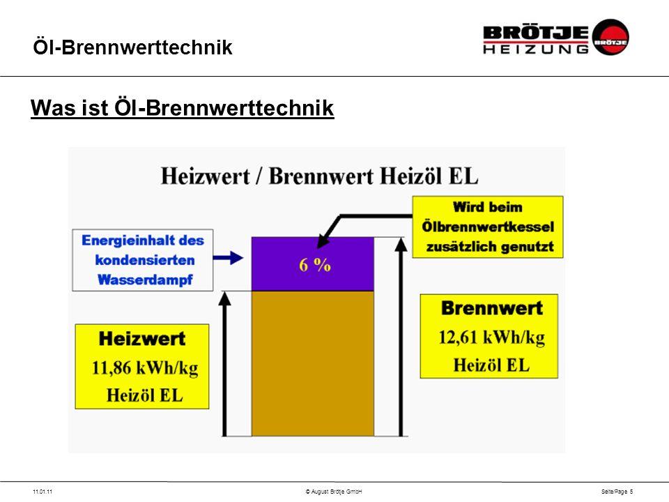 Seite/Page 5 11.01.11© August Brötje GmbH Öl-Brennwerttechnik Was ist Öl-Brennwerttechnik
