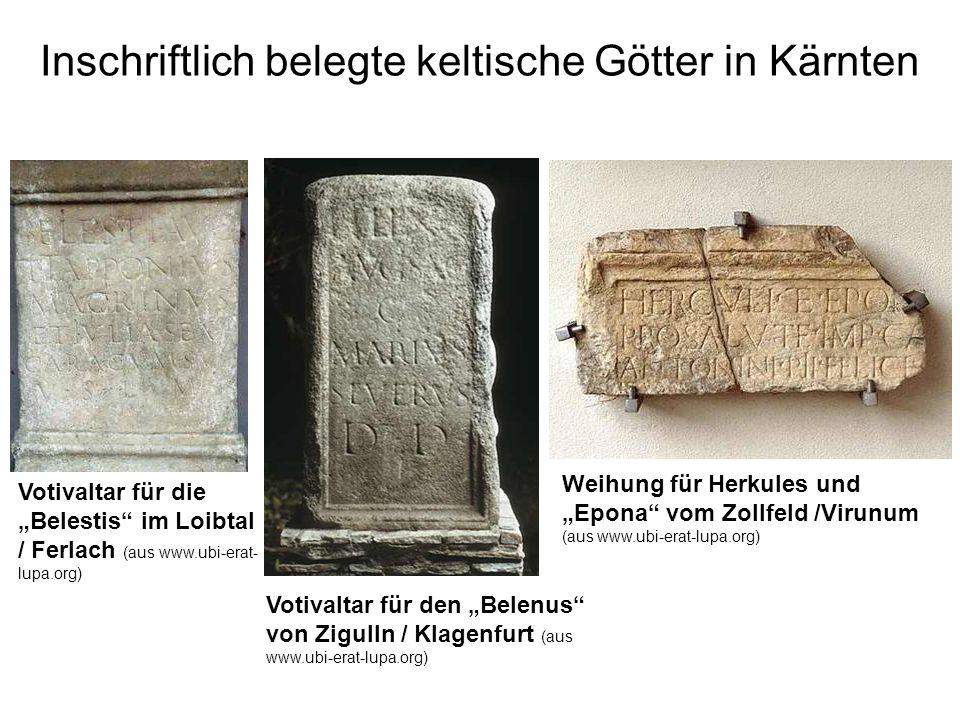 Inschriftlich belegte keltische Götter in Kärnten Votivaltar für die Belestis im Loibtal / Ferlach (aus www.ubi-erat- lupa.org) Votivaltar für den Bel