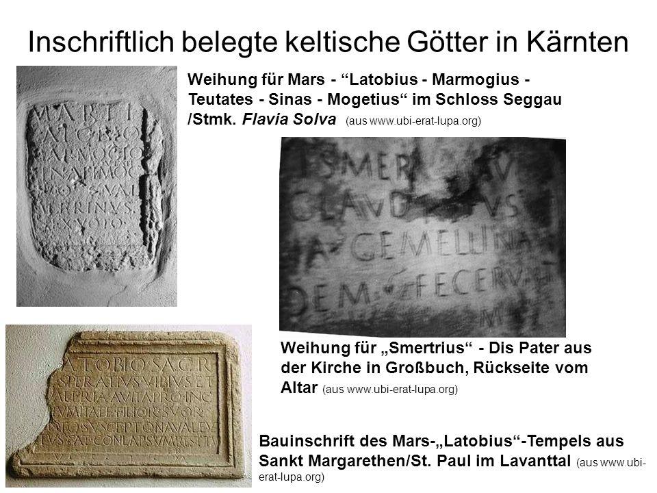 Inschriftlich belegte keltische Götter in Kärnten Weihung für Mars - Latobius - Marmogius - Teutates - Sinas - Mogetius im Schloss Seggau /Stmk. Flavi