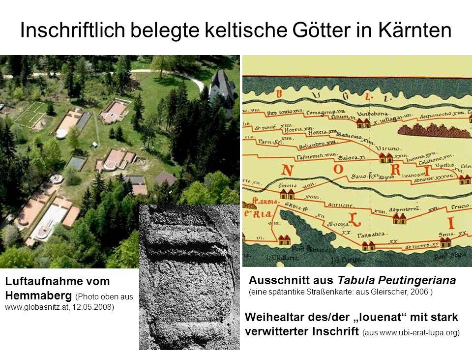 Inschriftlich belegte keltische Götter in Kärnten Luftaufnahme vom Hemmaberg (Photo oben aus www.globasnitz.at, 12.05.2008) Ausschnitt aus Tabula Peut