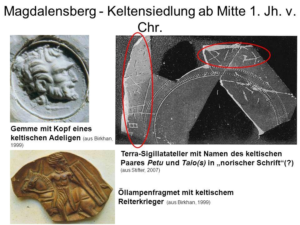 Magdalensberg - Keltensiedlung ab Mitte 1. Jh. v. Chr. Öllampenfragmet mit keltischem Reiterkrieger (aus Birkhan, 1999) Gemme mit Kopf eines keltische
