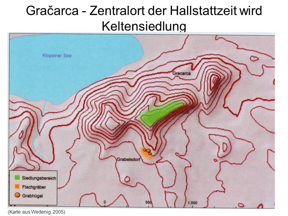 Gračarca - Zentralort der Hallstattzeit wird Keltensiedlung (Karte aus Wedenig, 2005)