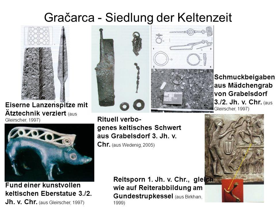 Fund einer kunstvollen keltischen Eberstatue 3./2. Jh. v. Chr. (aus Gleirscher, 1997) Gračarca - Siedlung der Keltenzeit Eiserne Lanzenspitze mit Ätzt