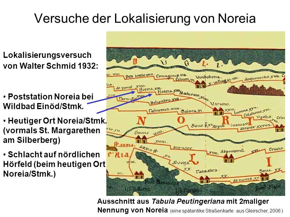 Versuche der Lokalisierung von Noreia Ausschnitt aus Tabula Peutingeriana mit 2maliger Nennung von Noreia (eine spätantike Straßenkarte: aus Gleirsche