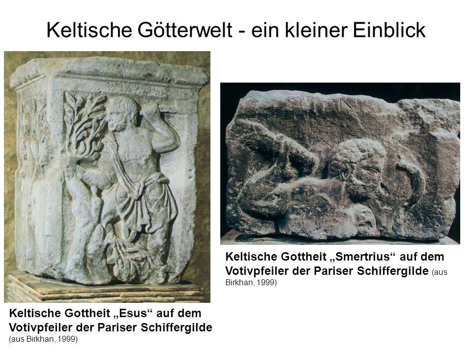 Keltische Götterwelt - ein kleiner Einblick Keltische Gottheit Esus auf dem Votivpfeiler der Pariser Schiffergilde (aus Birkhan, 1999) Keltische Gotth