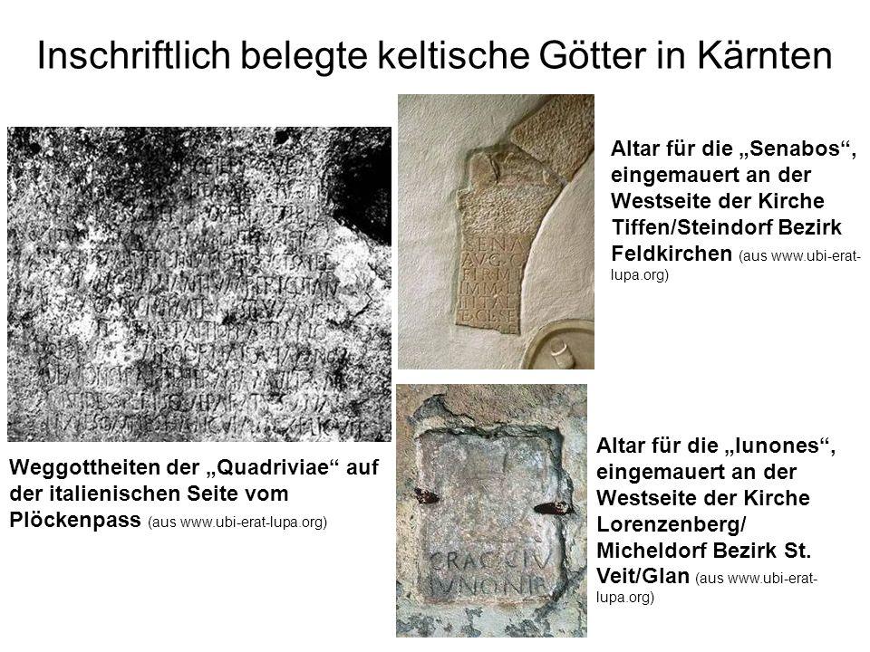 Inschriftlich belegte keltische Götter in Kärnten Weggottheiten der Quadriviae auf der italienischen Seite vom Plöckenpass (aus www.ubi-erat-lupa.org)