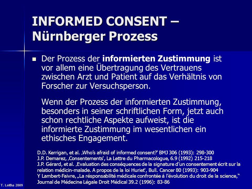 T. Leitha 2009 INFORMED CONSENT – Nürnberger Prozess Der Prozess der informierten Zustimmung ist vor allem eine Übertragung des Vertrauens zwischen Ar