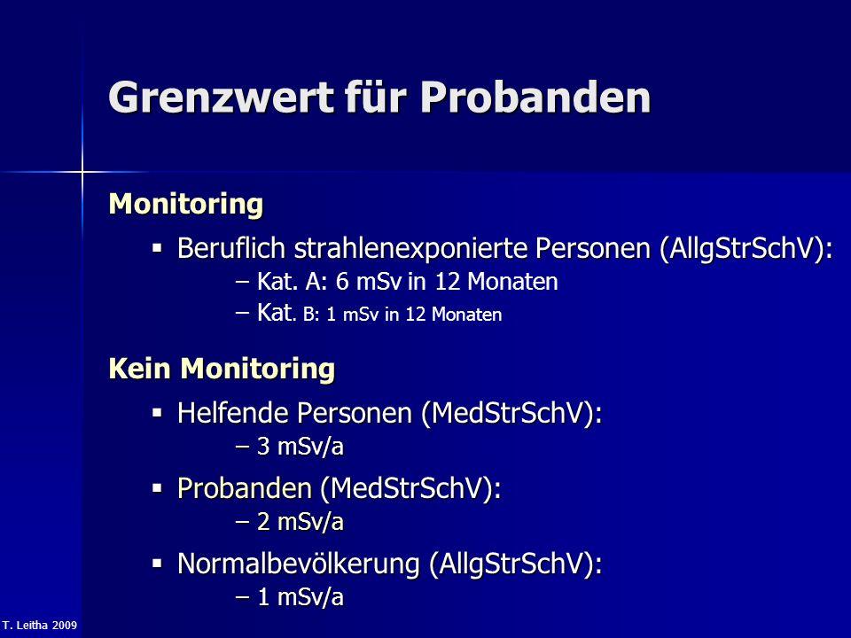 T. Leitha 2009 Grenzwert für Probanden Monitoring Beruflich strahlenexponierte Personen (AllgStrSchV): Beruflich strahlenexponierte Personen (AllgStrS