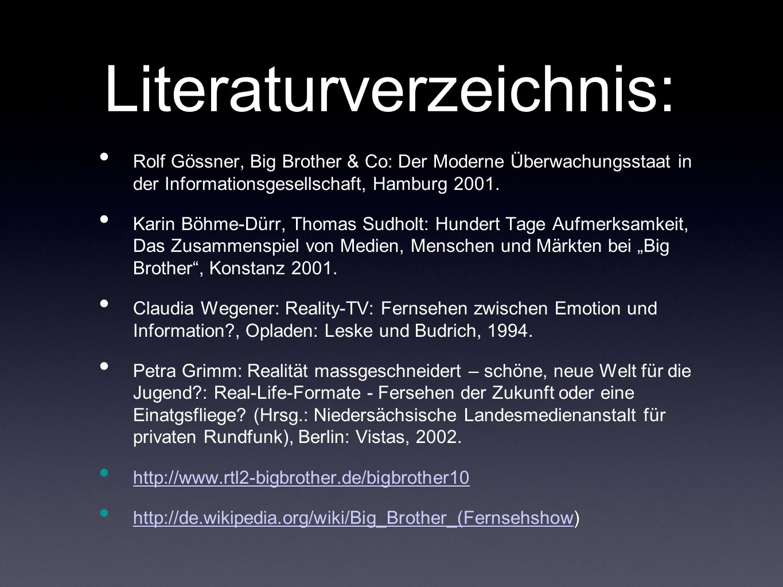 Literaturverzeichnis: Rolf Gössner, Big Brother & Co: Der Moderne Überwachungsstaat in der Informationsgesellschaft, Hamburg 2001. Karin Böhme-Dürr, T
