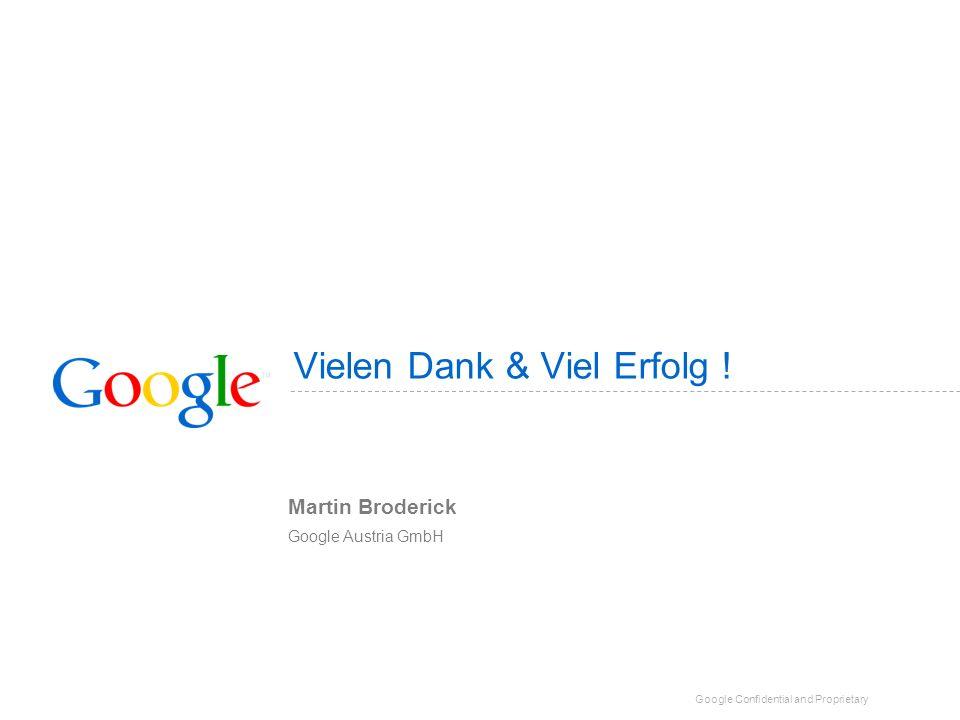 Vielen Dank & Viel Erfolg ! Martin Broderick Google Austria GmbH