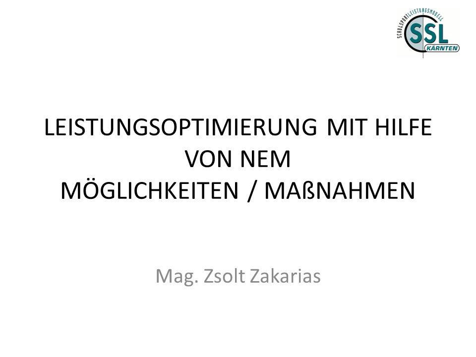 LEISTUNGSOPTIMIERUNG MIT HILFE VON NEM MÖGLICHKEITEN / MAßNAHMEN Mag. Zsolt Zakarias