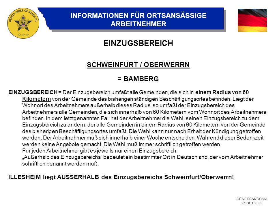 CPAC FRANCONIA 26 OCT 2009 INFORMATIONEN FÜR ORTSANSÄSSIGE ARBEITNEHMER EINZUGSBEREICH SCHWEINFURT / OBERWERRN = BAMBERG EINZUGSBEREICH = Der Einzugsb