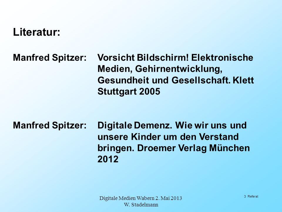 Literatur: Manfred Spitzer:Vorsicht Bildschirm! Elektronische Medien, Gehirnentwicklung, Gesundheit und Gesellschaft. Klett Stuttgart 2005 Manfred Spi