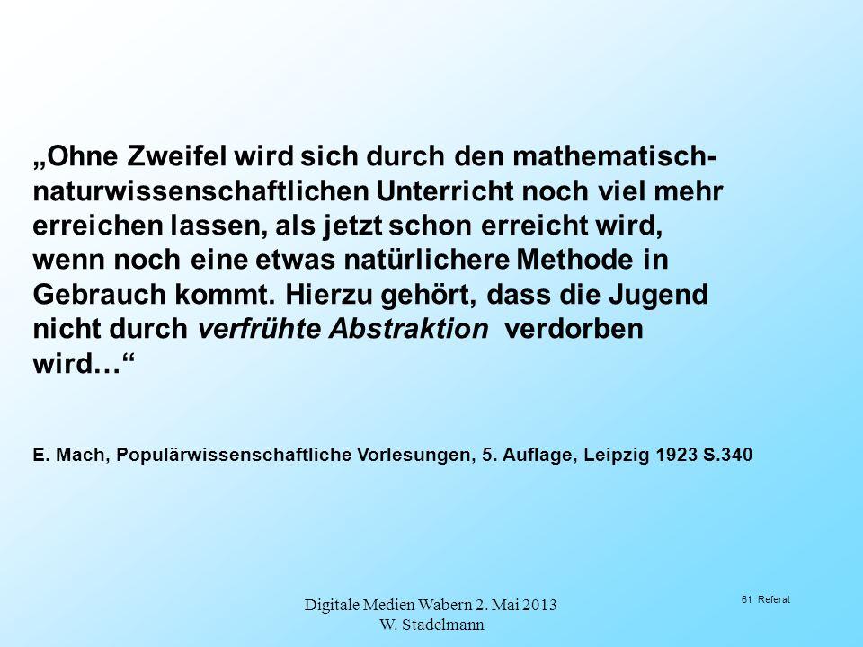 Ohne Zweifel wird sich durch den mathematisch- naturwissenschaftlichen Unterricht noch viel mehr erreichen lassen, als jetzt schon erreicht wird, wenn
