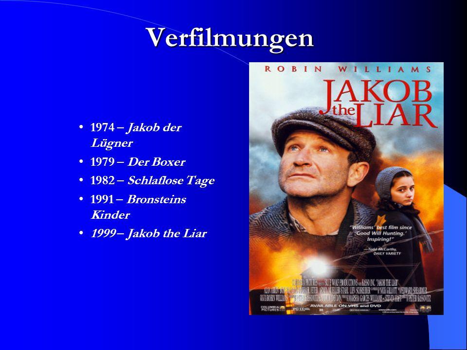 Verfilmungen 1974 – Jakob der Lügner 1979 – Der Boxer 1982 – Schlaflose Tage 1991 – Bronsteins Kinder 1999 – Jakob the Liar