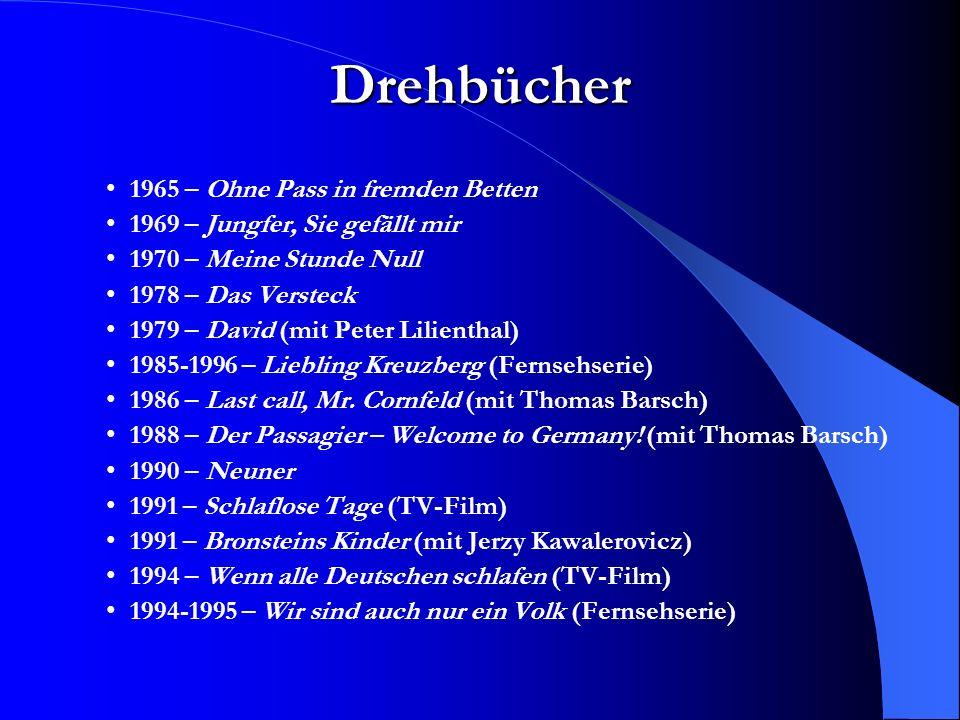 Drehbücher 1965 – Ohne Pass in fremden Betten 1969 – Jungfer, Sie gefällt mir 1970 – Meine Stunde Null 1978 – Das Versteck 1979 – David (mit Peter Lilienthal) 1985-1996 – Liebling Kreuzberg (Fernsehserie) 1986 – Last call, Mr.