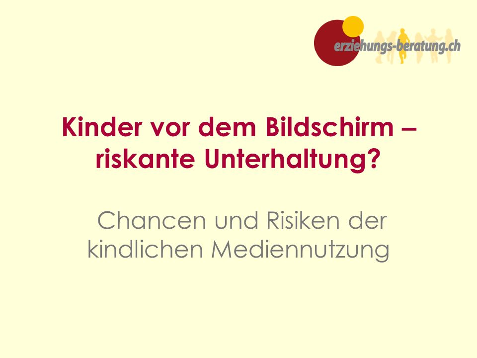 Chancen und Risiken der kindlichen Mediennutzung Kinder vor dem Bildschirm – riskante Unterhaltung?