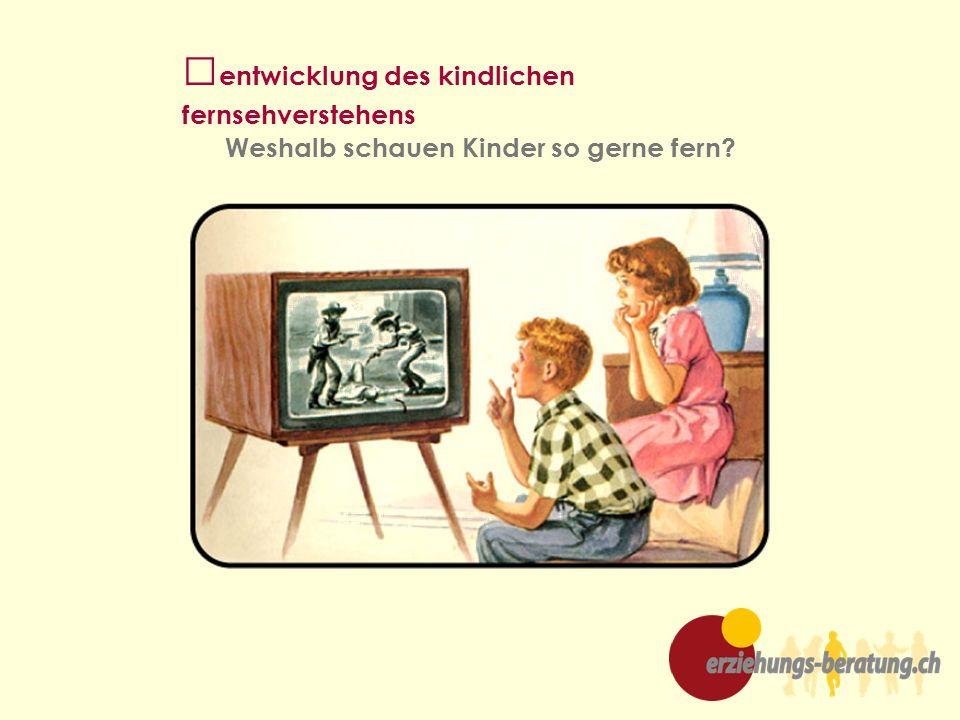 entwicklung des kindlichen fernsehverstehens Weshalb schauen Kinder so gerne fern?