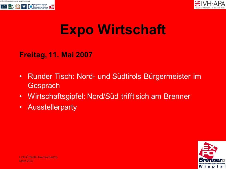 LVH-Öffentlichkeitsarbeit/rp März 2007 Expo Wirtschaft Freitag, 11. Mai 2007 Runder Tisch: Nord- und Südtirols Bürgermeister im Gespräch Wirtschaftsgi
