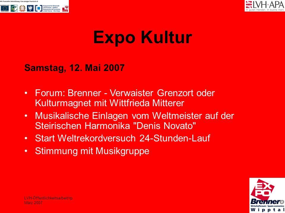 LVH-Öffentlichkeitsarbeit/rp März 2007 Expo Kultur Samstag, 12. Mai 2007 Forum: Brenner - Verwaister Grenzort oder Kulturmagnet mit Wittfrieda Mittere