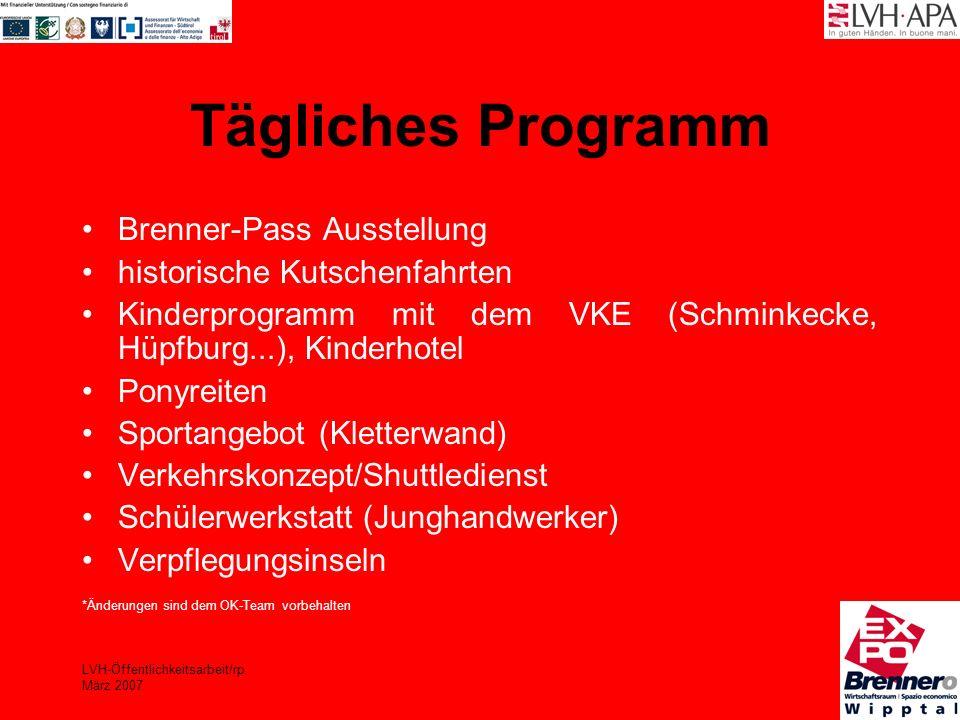 LVH-Öffentlichkeitsarbeit/rp März 2007 Tägliches Programm Brenner-Pass Ausstellung historische Kutschenfahrten Kinderprogramm mit dem VKE (Schminkecke