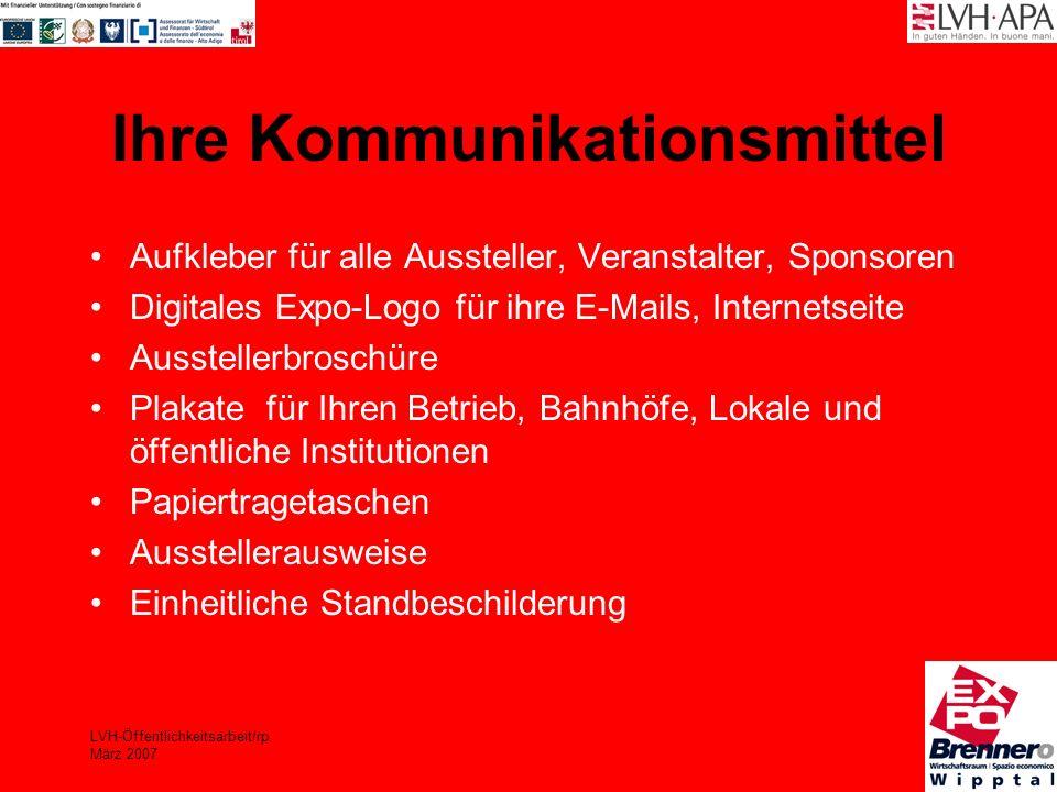 LVH-Öffentlichkeitsarbeit/rp März 2007 Ihre Kommunikationsmittel Aufkleber für alle Aussteller, Veranstalter, Sponsoren Digitales Expo-Logo für ihre E