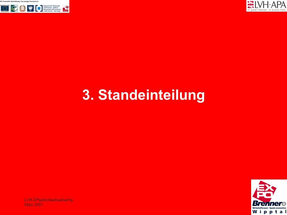 LVH-Öffentlichkeitsarbeit/rp März 2007 3. Standeinteilung