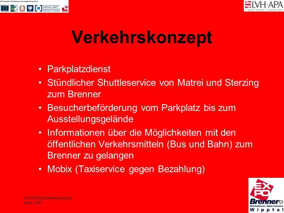 LVH-Öffentlichkeitsarbeit/rp März 2007 Verkehrskonzept Parkplatzdienst Stündlicher Shuttleservice von Matrei und Sterzing zum Brenner Besucherbeförder