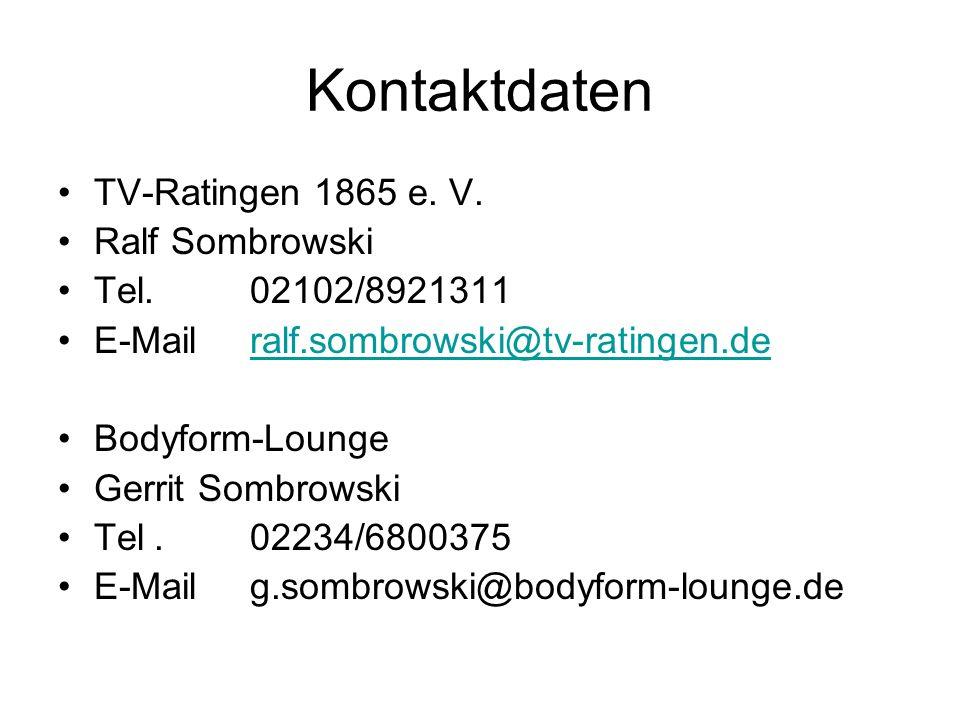Kontaktdaten TV-Ratingen 1865 e. V. Ralf Sombrowski Tel.02102/8921311 E-Mailralf.sombrowski@tv-ratingen.deralf.sombrowski@tv-ratingen.de Bodyform-Loun