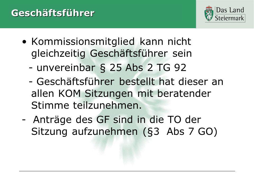 Geschäftsführer Kommissionsmitglied kann nicht gleichzeitig Geschäftsführer sein - unvereinbar § 25 Abs 2 TG 92 - Geschäftsführer bestellt hat dieser