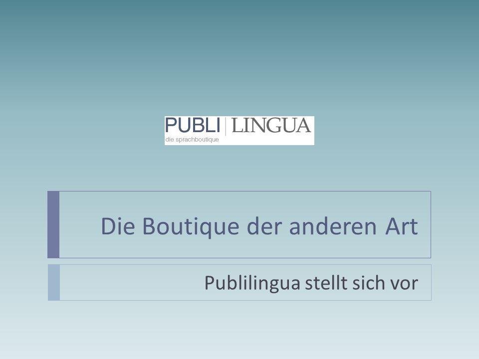 Die Boutique der anderen Art Publilingua stellt sich vor