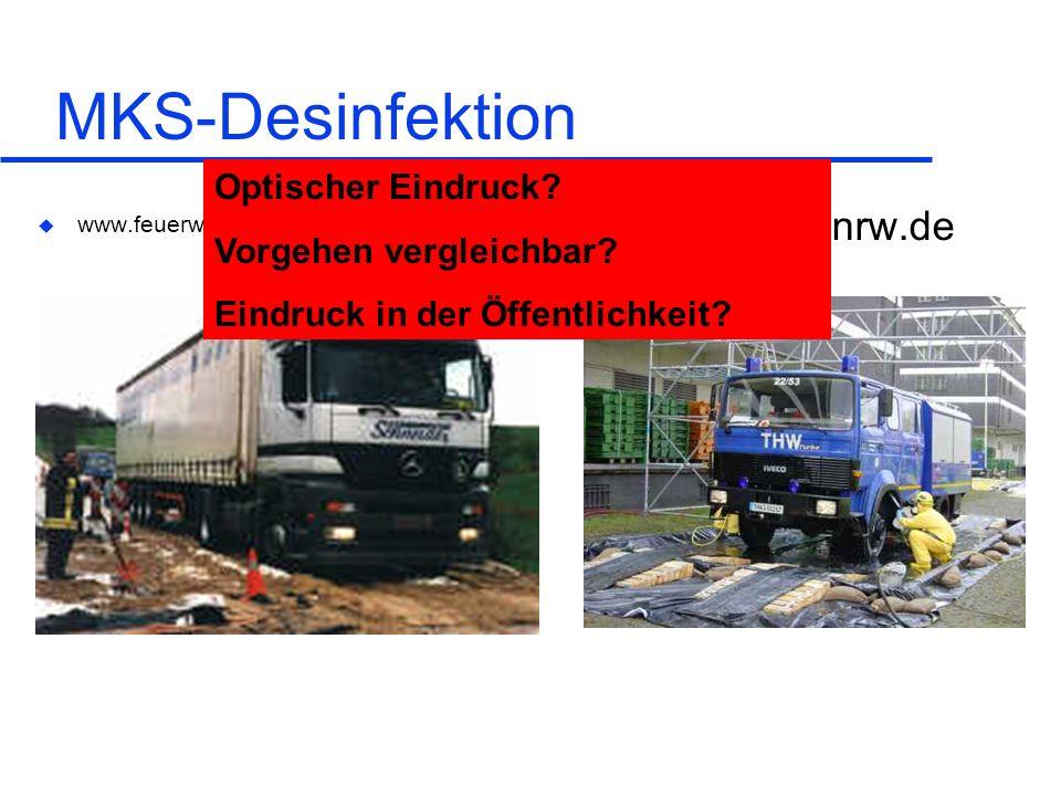 MKS-Desinfektion u www.feuerwehr-muenchweiler.de u www.THW.nrw.de Optischer Eindruck? Vorgehen vergleichbar? Eindruck in der Öffentlichkeit?