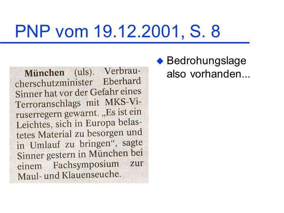 PNP vom 19.12.2001, S. 8 u Bedrohungslage also vorhanden...