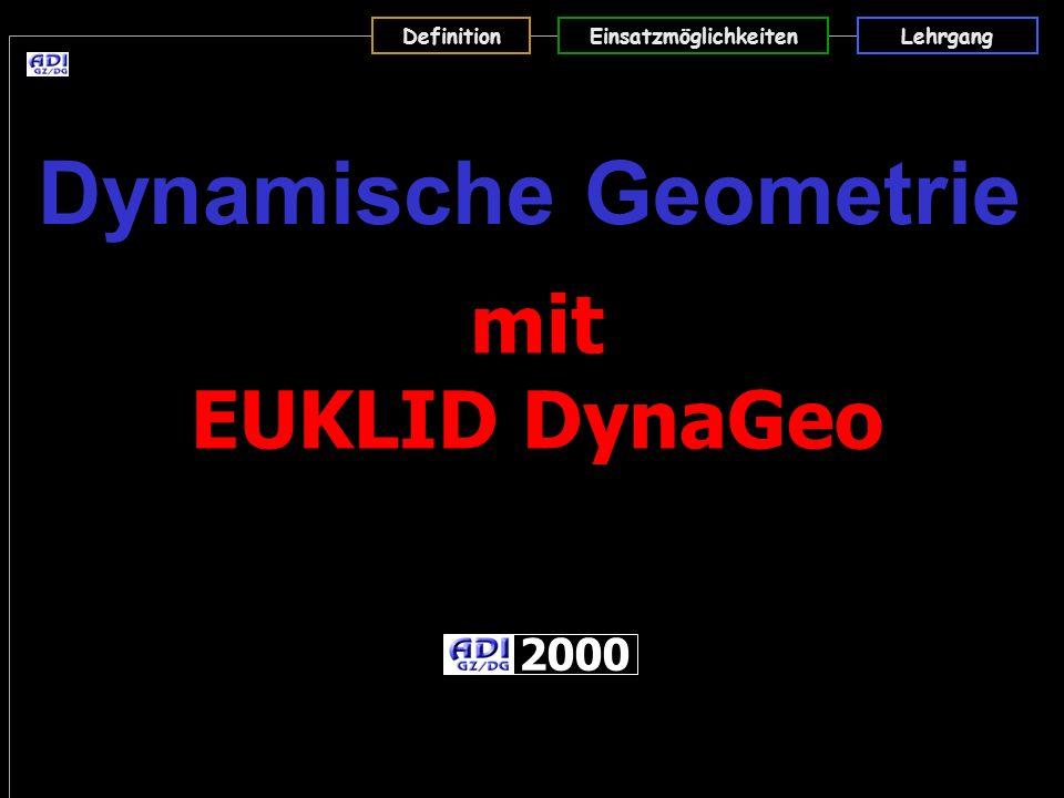 DefinitionEinsatzmöglichkeitenLehrgang mit EUKLID DynaGeo 2000 Dynamische Geometrie