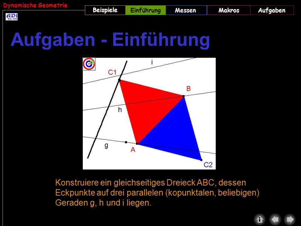 Dynamische Geometrie Beispiele MessenMakrosAufgabenEinführung Konstruiere ein gleichseitiges Dreieck ABC, dessen Eckpunkte auf drei parallelen (kopunk