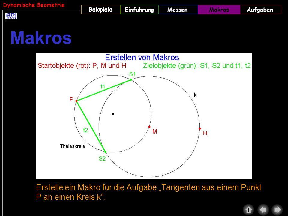 Dynamische Geometrie Beispiele MessenMakrosAufgabenEinführung Erstelle ein Makro für die Aufgabe Tangenten aus einem Punkt P an einen Kreis k. Makros