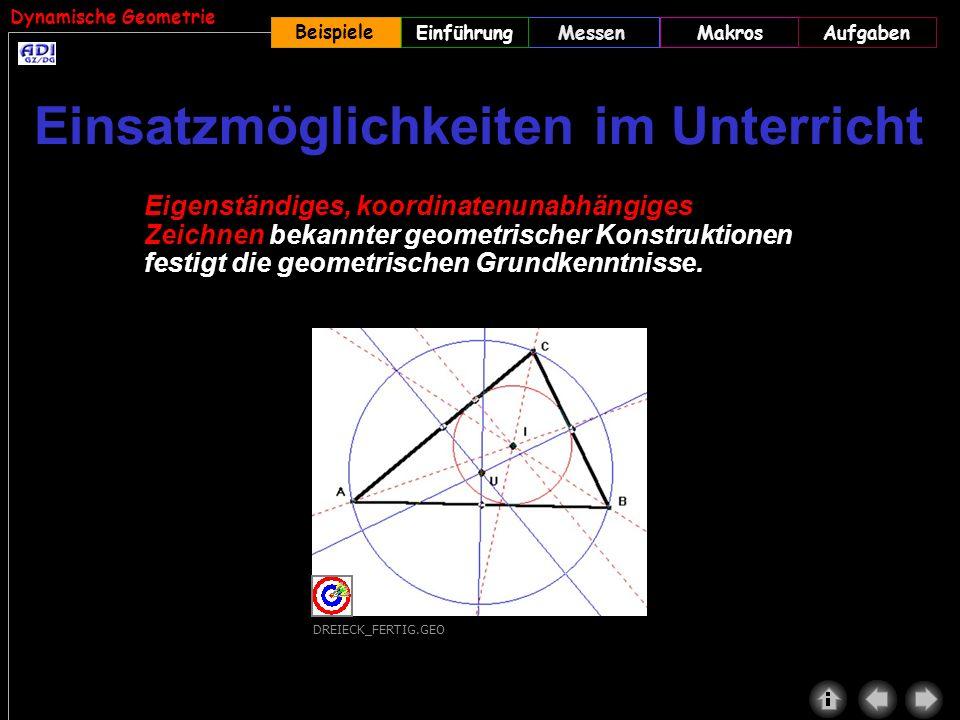 Dynamische Geometrie Beispiele MessenMakrosAufgabenEinführung Eigenständiges, koordinatenunabhängiges Zeichnen bekannter geometrischer Konstruktionen