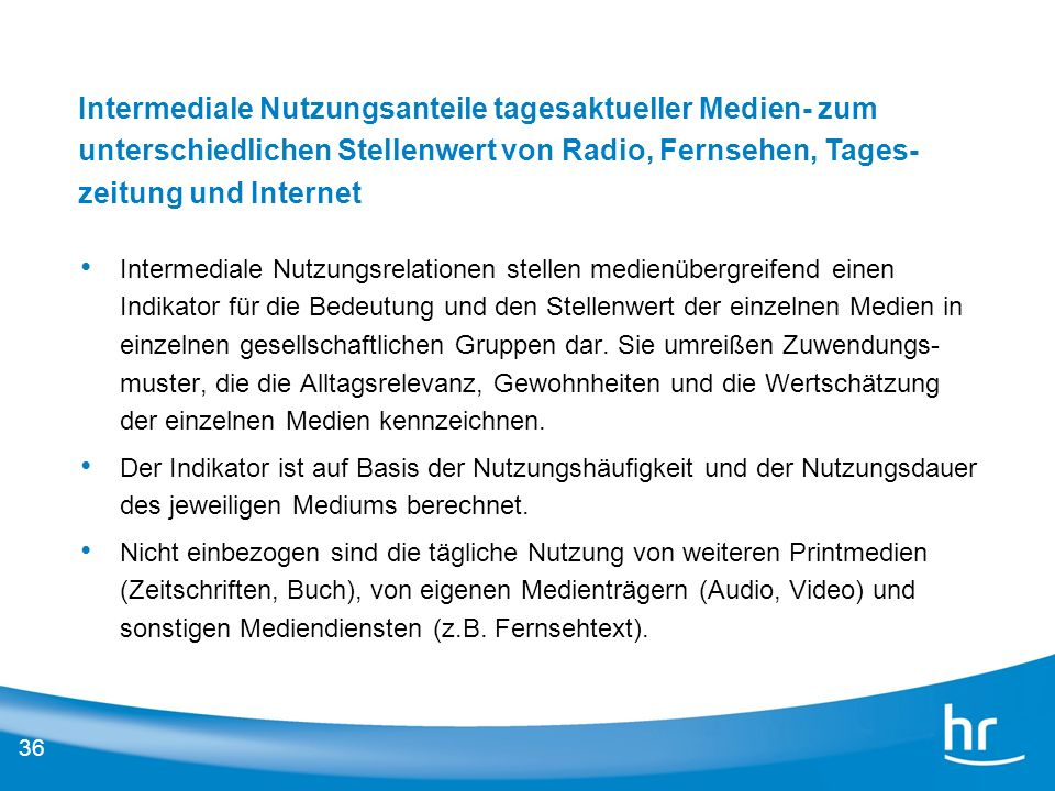 36 Intermediale Nutzungsrelationen stellen medienübergreifend einen Indikator für die Bedeutung und den Stellenwert der einzelnen Medien in einzelnen