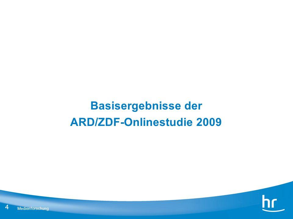 4 Medienforschung Basisergebnisse der ARD/ZDF-Onlinestudie 2009