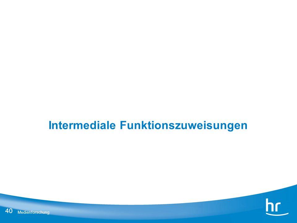 40 Medienforschung Intermediale Funktionszuweisungen