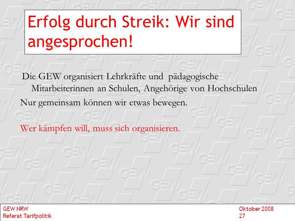 Erfolg durch Streik: Wir sind angesprochen! Die GEW organisiert Lehrkräfte und pädagogische Mitarbeiterinnen an Schulen, Angehörige von Hochschulen Nu