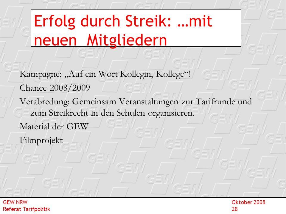 Erfolg durch Streik: …mit neuen Mitgliedern Kampagne: Auf ein Wort Kollegin, Kollege! Chance 2008/2009 Verabredung: Gemeinsam Veranstaltungen zur Tari