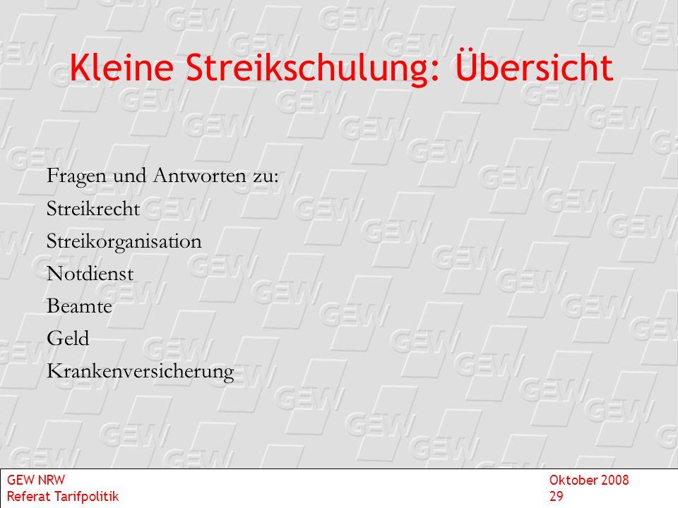 Fragen und Antworten zu: Streikrecht Streikorganisation Notdienst Beamte Geld Krankenversicherung Kleine Streikschulung: Übersicht GEW NRWOktober 2008
