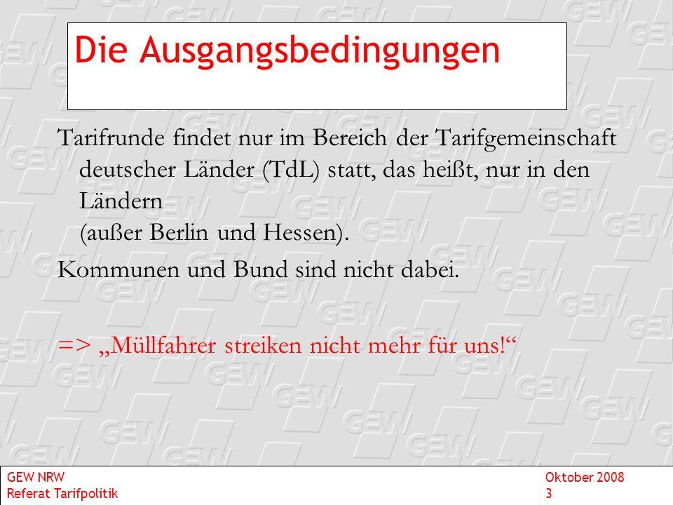 Die Ausgangsbedingungen Tarifrunde findet nur im Bereich der Tarifgemeinschaft deutscher Länder (TdL) statt, das heißt, nur in den Ländern (außer Berl