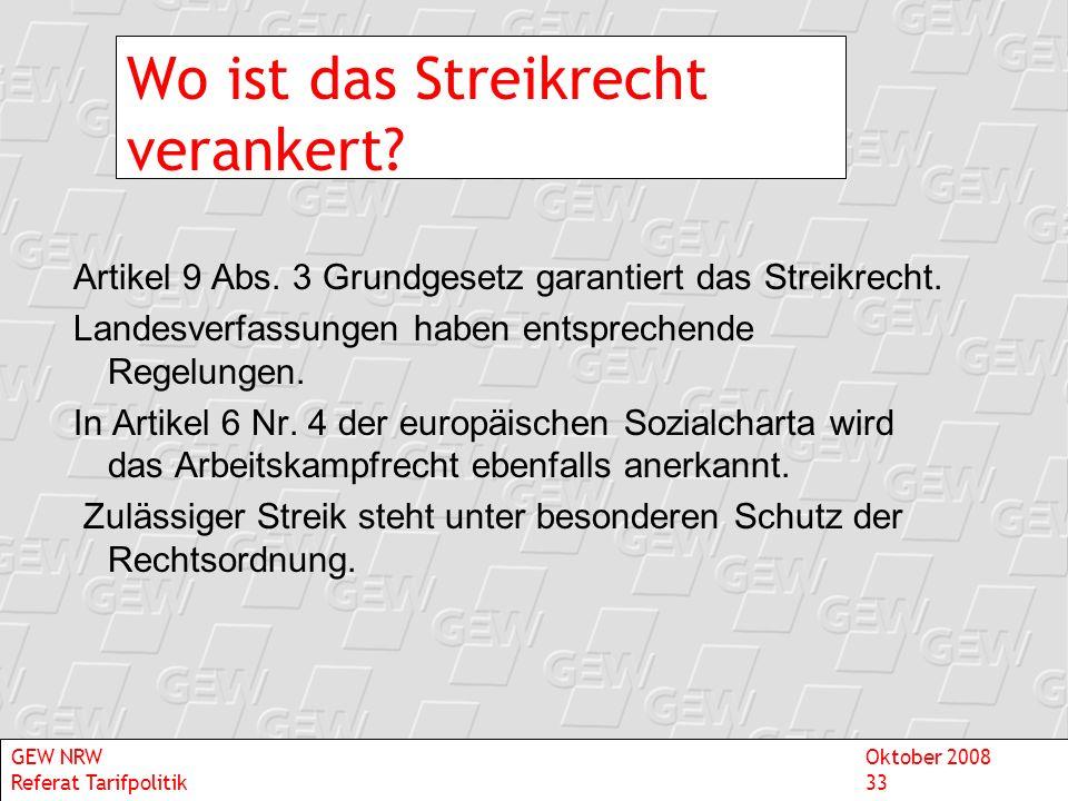 Wo ist das Streikrecht verankert? Artikel 9 Abs. 3 Grundgesetz garantiert das Streikrecht. Landesverfassungen haben entsprechende Regelungen. In Artik