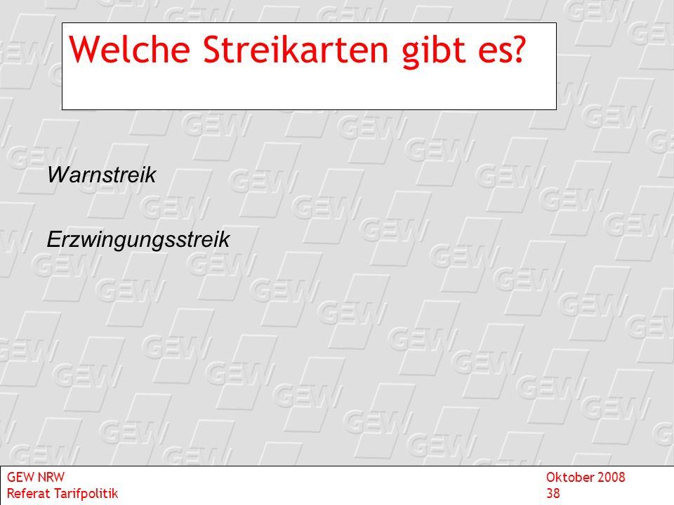 Welche Streikarten gibt es? Warnstreik Erzwingungsstreik GEW NRWOktober 2008 Referat Tarifpolitik38
