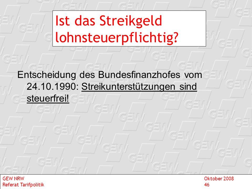 Ist das Streikgeld lohnsteuerpflichtig? Entscheidung des Bundesfinanzhofes vom 24.10.1990: Streikunterstützungen sind steuerfrei! GEW NRWOktober 2008