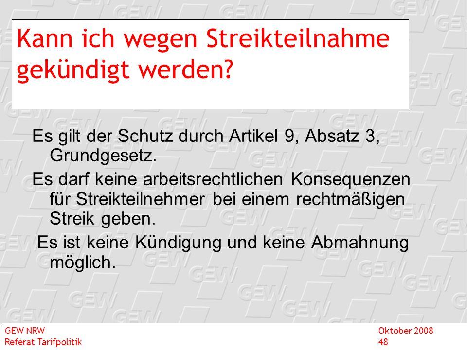 Kann ich wegen Streikteilnahme gekündigt werden? Es gilt der Schutz durch Artikel 9, Absatz 3, Grundgesetz. Es darf keine arbeitsrechtlichen Konsequen