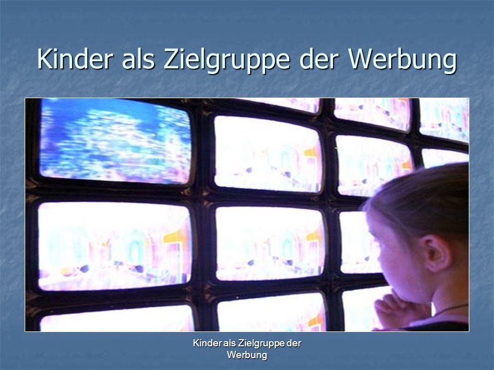 Kinder als Zielgruppe der Werbung Literatur Wie Werbung wirkt, C.