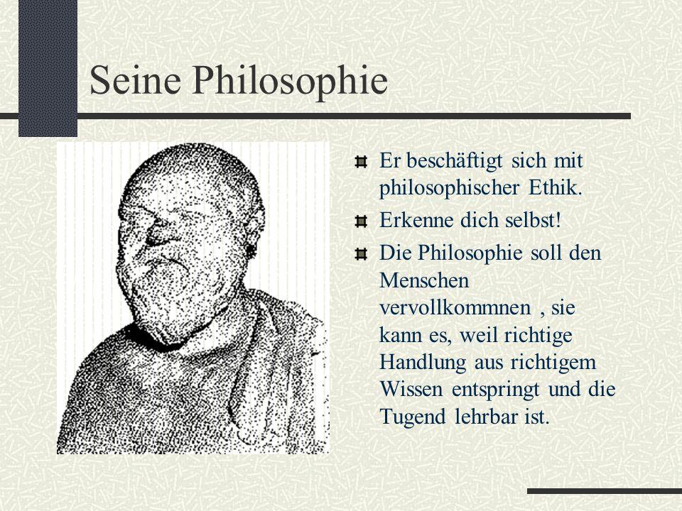 Sokrates (469-399 v. Chr.) Sokrates lebte und wirkte in Athen. Unter der Anklage, neue Götter eingeführt und die Jugend gefährdet zu haben, wurde er z